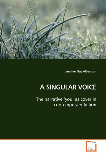 a-singular-voice-the-narrative-you-as-cover-in-contemporary-fiction-by-jennifer-gay-albertson-2009-0