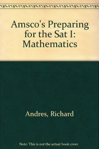 Amsco's Preparing for the Sat I: Mathematics by Richard Andres (2004-09-02)
