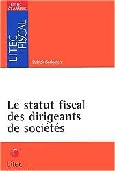 Le statut fiscal des dirigeants de sociétés