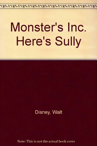 Monster's Inc. Here's Sully (Sully Inc Monsters)