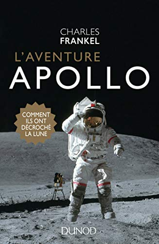 L'aventure Apollo : Comment ils ont décroché la Lune (Hors Collection) (French Edition)