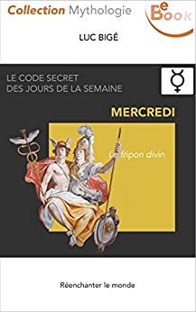 Le code secret des jours de la semaine (III) :Mercredi, le Fripon Divin