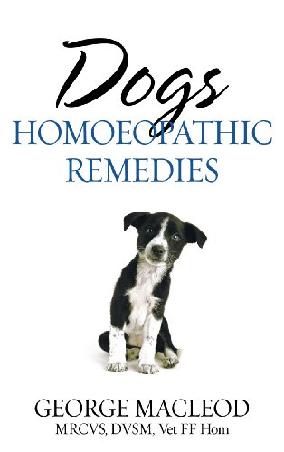Dogs: Homoeopathic Remedies (English Edition) por George Macleod