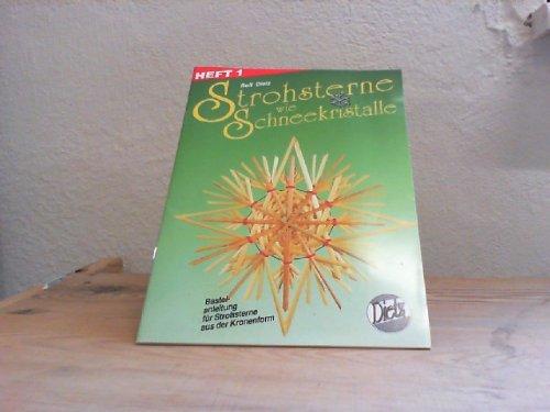 Strohsterne wie Schneekristalle: Heft 1: Bastelanleitung für Strohsterne aus den 12er Kronenformen