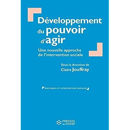 Développement du pouvoir d'agir - Une nouvelle approche de l'intervention sociale (Politiques et interventions sociales)