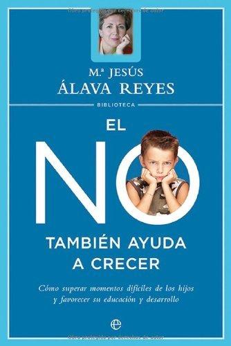 No tambien ayuda a crecer, el (Psicología y salud) por María Jesús Álava Reyes