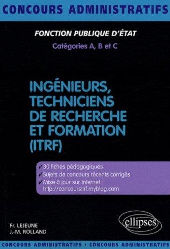 Concours Ingenieurs Techniciens De Recherche & Formation (Itrf) par Françoise Lejeune, Jean-Michel Rolland