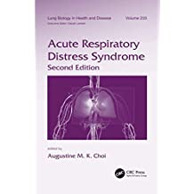 Acute Respiratory Distress Syndrome (Lung Biology in Health and Disease)