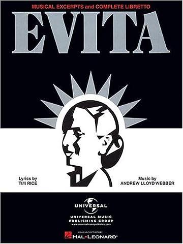Evita-Musical Excerpts and Complete Libretto