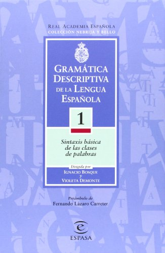 (3 tomos) gramatica descriptiva lengua española (Nebrija Y Bello / Nebrija and Bello)