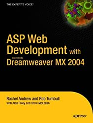 Asp Web Development with Macromedia Dreamweaver Mx 2004 (Expert's Voice Books for Professionals by Professionals) by Rachel Andrew (2004-02-26)