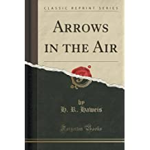 Arrows in the Air (Classic Reprint)