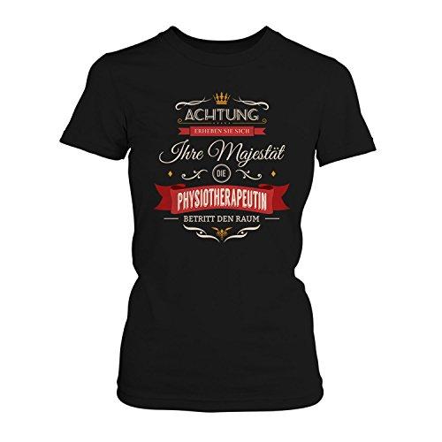 Fashionalarm Damen T-Shirt - Ihre Majestät die Physiotherapeutin betritt den Raum | Fun Shirt mit Spruch als Geschenk Idee für Job Beruf Arbeit Schwarz