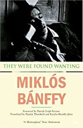 They Were Found Wanting (The Writing on the Wall: the Transylvanian Trilogy) by Miklos Banffy (2009-09-01)