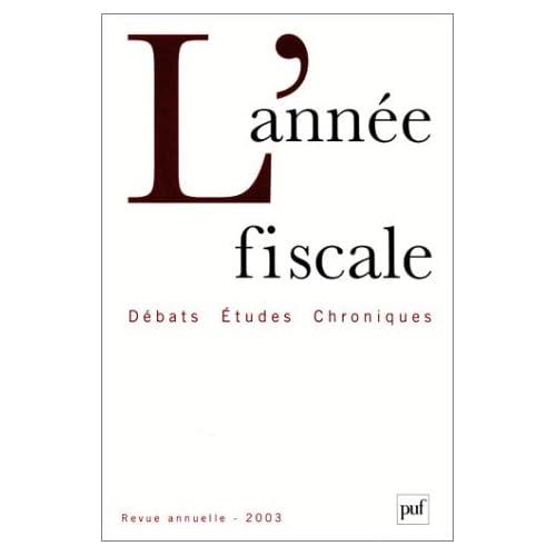 L'année fiscale : Débats, études, chroniques, revue annuelle 2003