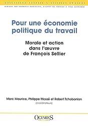 Pour une économie politique du travail : morale et action dans l'oeuvre de François Sellier