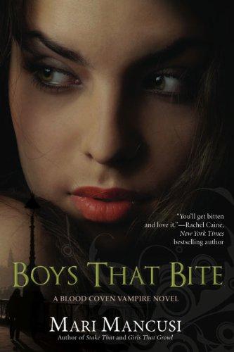 Boys that Bite (A Blood Coven Vampire Novel, Band 1)