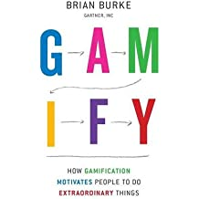 Gamify: How Gamification Motivates People to Do Extraordinary Things