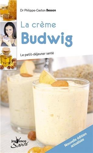 La crème Budwig : Le petit-déjeuner santé par Philippe-Gaston Besson