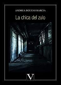 La chica del zulo par  Andrea Bouzas Barcia