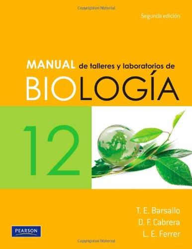 Manual de talleres y laboratorios de Biología 12. Segunda edición por Barsallo & Cabrera & Ferrer