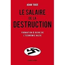 Le Salaire de la Destruction: Formation Et Ruine de L'Economie Nazie (Histoire, Band 116)