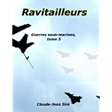 Ravitailleurs - Guerres sous-marines, tome 5 (Guerres sous marines)