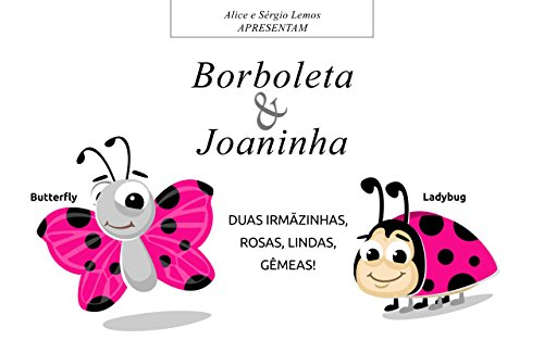 Borboleta e Joaninha (Alice e Samuel Livro 1) (Portuguese Edition) por Sergio Lemos