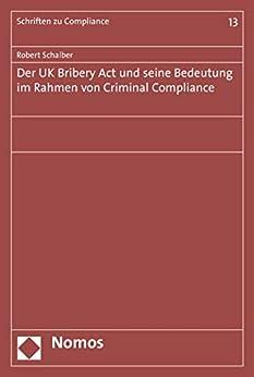Ebooks Der UK Bribery Act und seine Bedeutung im Rahmen von Criminal Compliance (Schriften zu Compliance 13) Descargar PDF