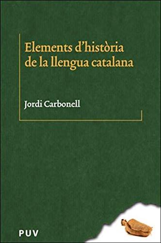 Elements d història de la llengua catalana (Catalan Edition) por Jordi Carbonell