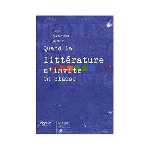 Quand la littérature s'invite en classe : Guide des écrivains aquitains