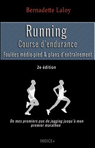 Running : Course d\'endurance: Foulée médio-pied & plans d\'entraînement (French Edition)