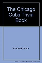 The Chicago Cubs Trivia Book