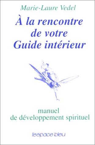 À la rencontre de votre guide intérieur par Marie-Laure Vedel