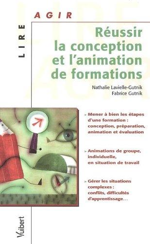 Réussir la conception et l'animation de formations par Fabrice Gutnik