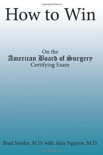 How to Win: On the American Board of Surgery Certifying Exam by Snyder, Brad (2009) Paperback