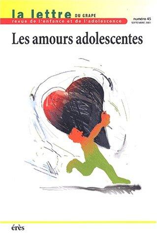 La lettre du GRAPE N° 45 septembre 2001 : Les amours adolescentes par Collectif
