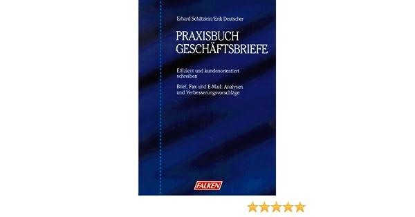 Praxisbuch Geschäftsbriefe Amazonde Erhard Schätzlein Erik