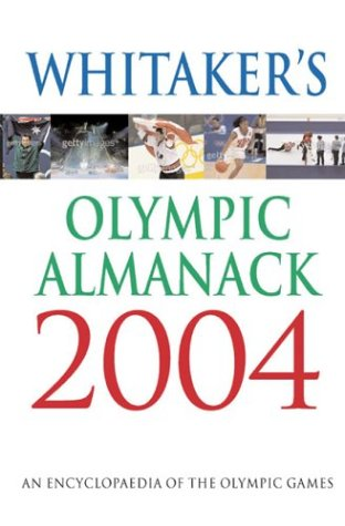Whitaker's Olympic Almanack 2004 2004: The Essential Guide to the Olympic Games por Stan Greenberg