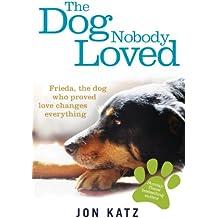 The Dog Nobody Loved