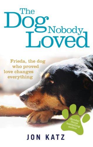The Dog Nobody Loved por Jon Katz