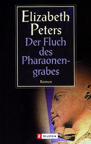 Der Fluch des Pharaonengrabes (Ein Amelia-Peabody-Krimi, Band 2)