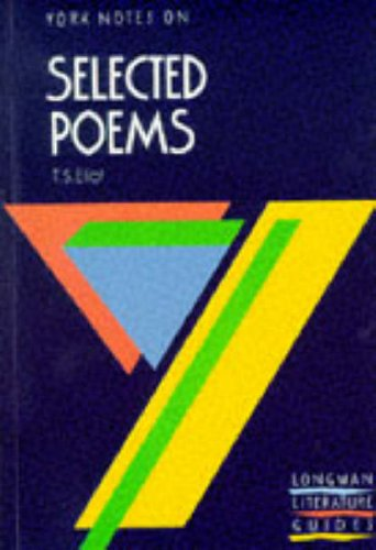 York Notes on Selected Poems: T. S. Eliot