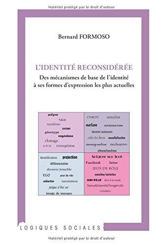 Identit reconsideree des mcanismes de base de l'identit a ses formes d'expression les plus actuel