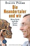 Die Neandertaler und wir: Meine Suche nach den Urzeit-Genen - Prof. Dr. Svante Pääbo