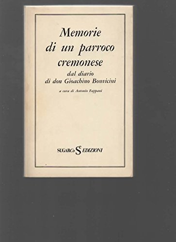 Memorie di un parroco cremonese: dal diario di don Gioachino Bonvicini.
