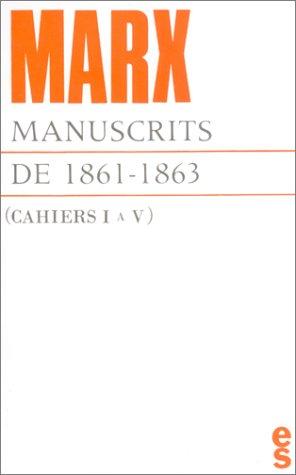 Manuscrits de 1861-1863, cahiers I à V. Contribution à la critique de l'économie politique par K. Marx