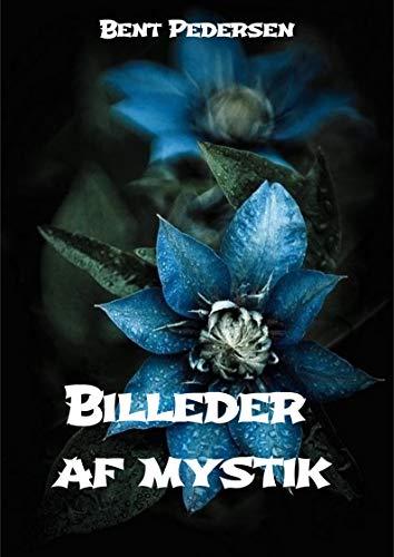 Billeder af mystik (Danish Edition) por Bent  Pedersen