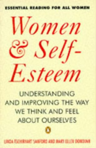 Women & Self-Esteem: Understanding And Improving the Way We Think And Feel About Ourselves (Penguin psychology)
