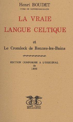 La vraie langue celtique et le Cromleck de Rennes-les-bains par Henri Boudet